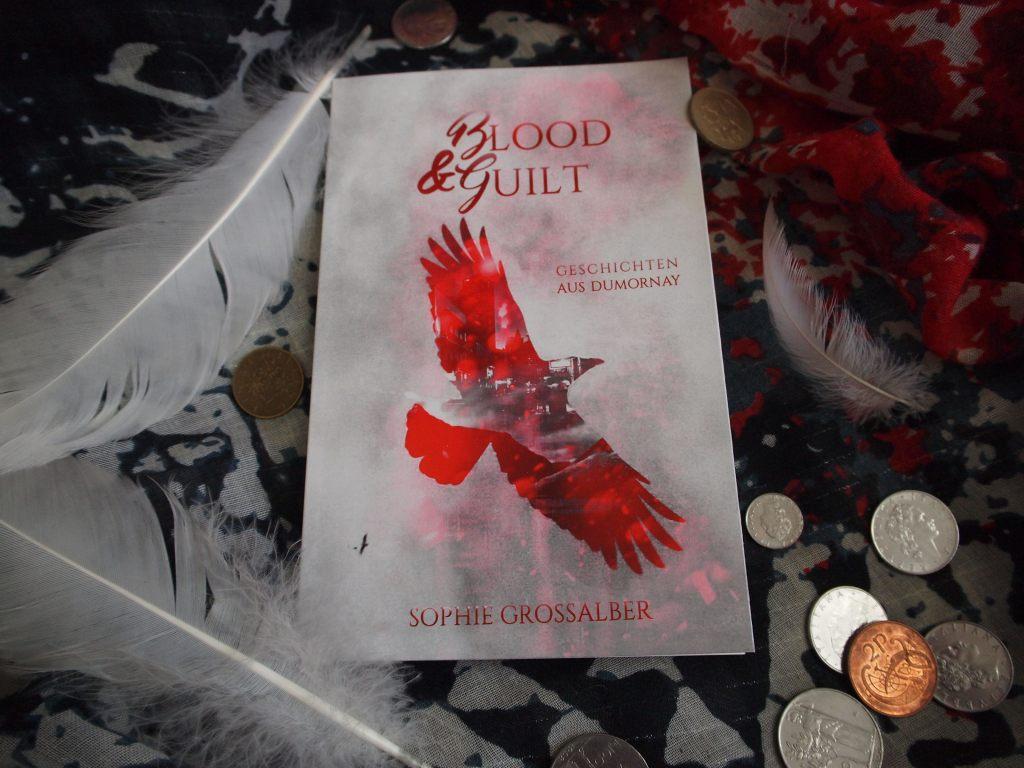 Sophie Grossalber - Blood & Guilt: Geschichten aus Dumornay