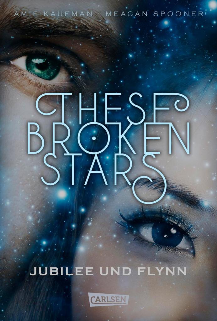 Amie Kaufman & Meagan Spooner - These Broken Stars: Jubilee und Flynn