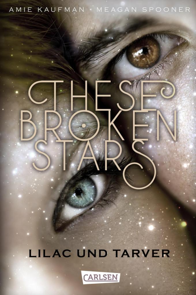 Amie Kaufman & Meagan Spooner - These Broken Stars: Lilac und Tarver