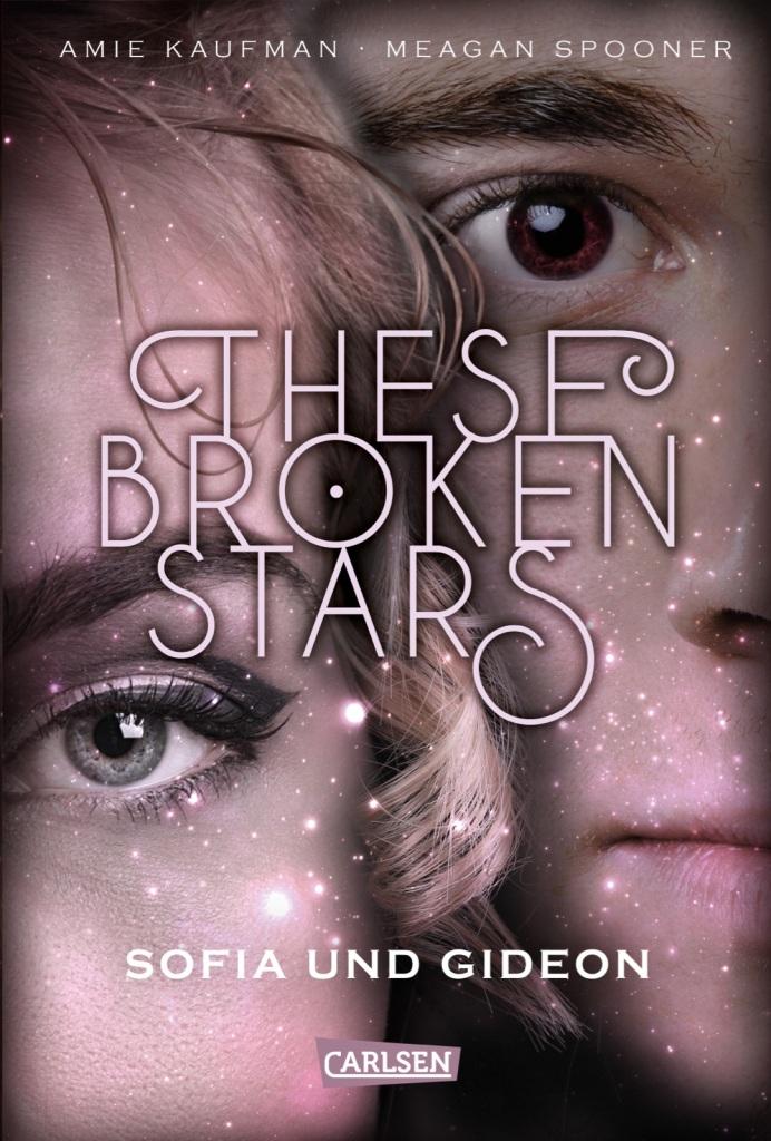 Amie Kaufman & Meagan Spooner - These Broken Stars: Sofia und Gideon