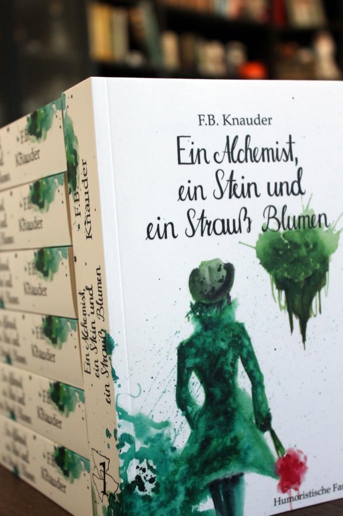 F. B. Knauder - Ein Alchemist, ein Stein und ein Strauß Blumen (Die Inseln, 1)