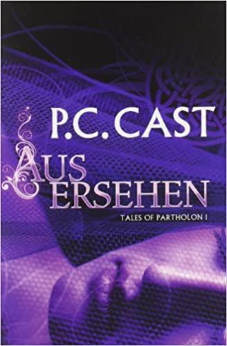 P. C. Cast - Tales of Partholon 01: Ausersehen