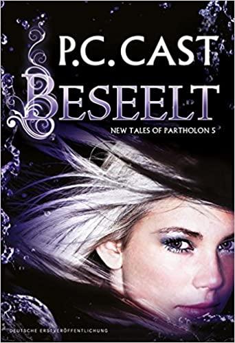 P. C. Cast - New Tales of Partholon 05: Beseelt