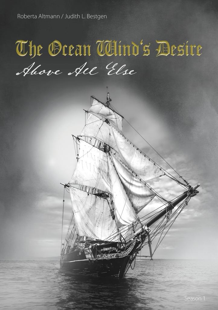 Roberta Altmann / Judith L. Bestgen - The Ocean Wind's Desire (Above All Else - Band 01)