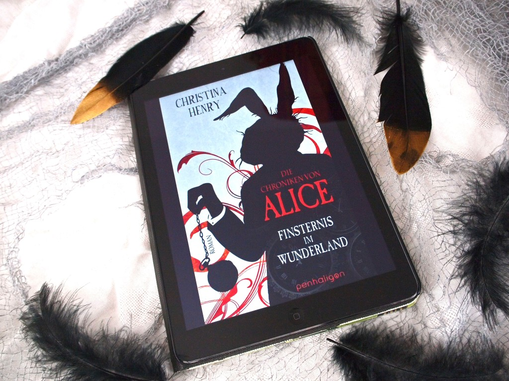 Christina Henry - Die Chroniken von Alice: Finsternis im Wunderland