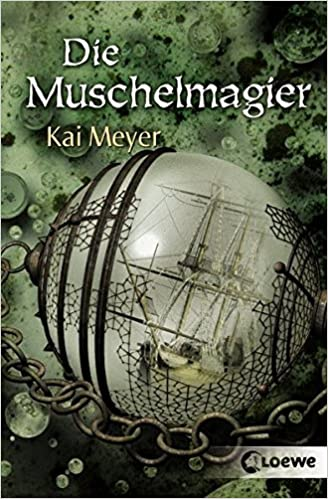 Kai Meyer - Die Muschelmagier