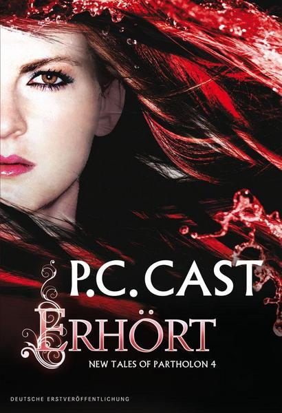 P. C. Cast - New Tales of Partholon 04 - Erhört