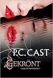 P. C. Cast - Tales of Partholon 03: Gekrönt