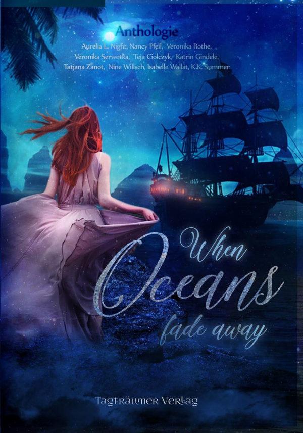 When Oceans Fade Away (Tagträumer Verlag)