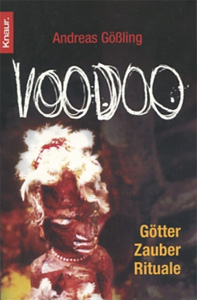 Andreas Gößling - Voodoo: Götter, Zauber, Rituale