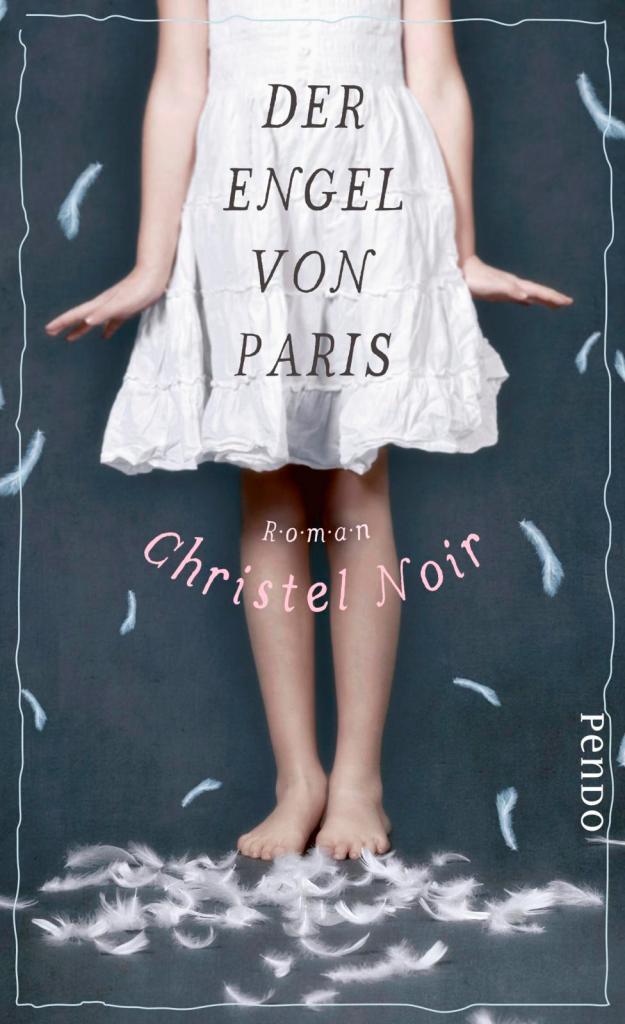 Christel Noir - Der Engel von Paris