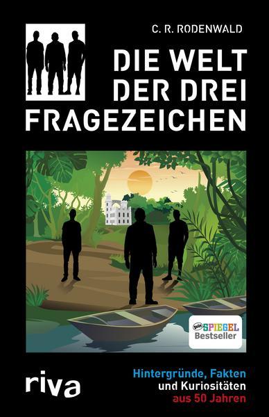 C. R. Rodenwald - Die Welt der Drei Fragezeichen
