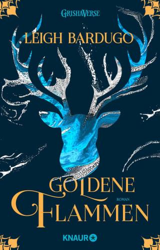 Leigh Bardugo - Grisha 01: Goldene Flammen