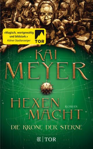 Kai Meyer - Die Krone der Sterne: Hexenmacht