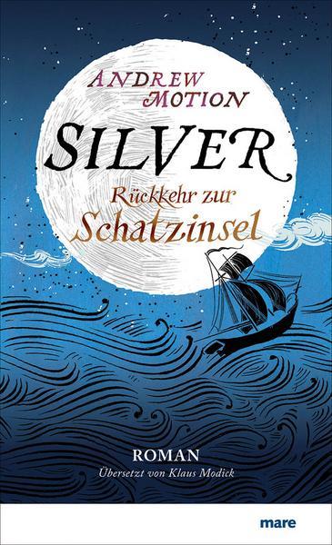 Andrew Motion - Silver: Rückkehr zur Schatzinsel