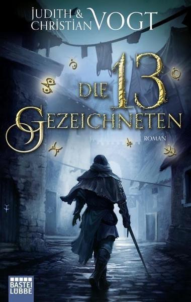Judith & Christian Vogt - Die 13 Gezeichneten (Das Geheimnis der Zeichen 01)