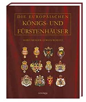 Horst Menger & Jürgen Worlitz - Die europäischen Königs- und Fürstenhäuser