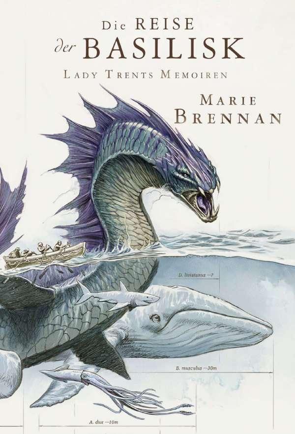 Marie Brennan - Lady Trents Memoiren 3: Die Reise der Basilisk