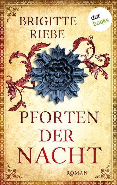 Pforten der Nacht von Brigitte Riebe aus dem dotbooks Verlag