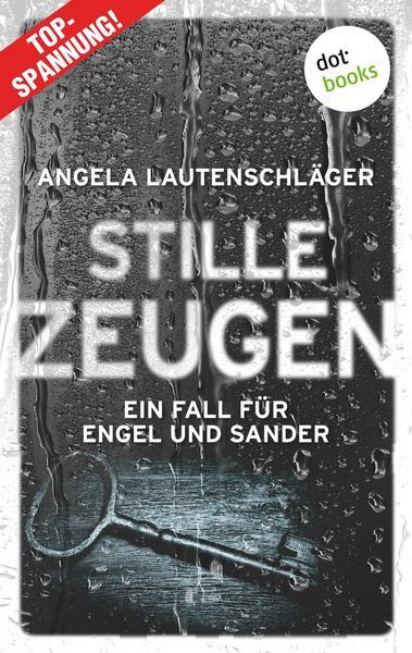 Stille Zeugen Ein Fall für Engel und Sander von Angela Lautenschläger