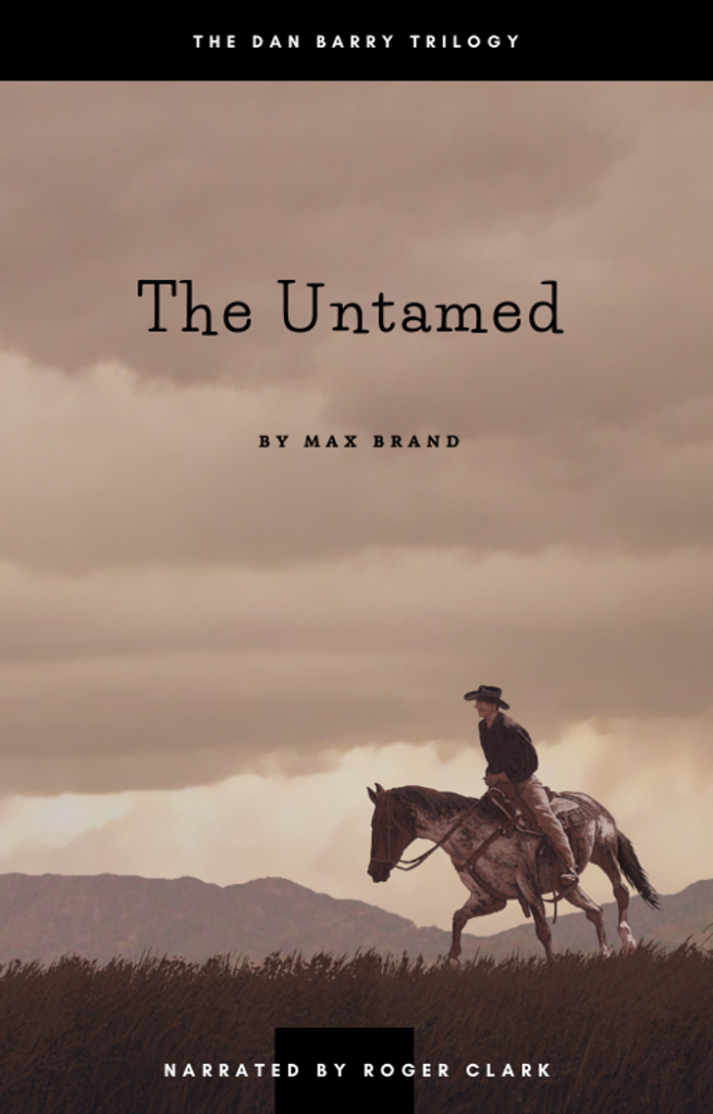 Max Brand - The Untamed (Hörbuch)