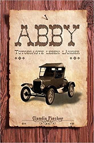 Abby: Totgesagte leben länger von Claudia Fischer aus dem Bogner Media & Packaging Verlag