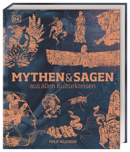 Mythen und Sagen aus allen Kulturkreisen von Philip Wilkinson, veröffentlicht im DK Verlag Dorling Kindersley