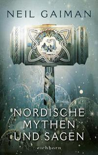 Nordische Mythen und Sagen aus dem Eichborn Verlag, geschrieben von Neil Gaiman.