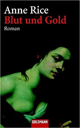 Anne Rice - Blut und Gold (Chronik der Vampire 8)