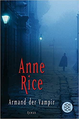 Anne Rice - Armand der Vampir (Chronik der Vampire 6)