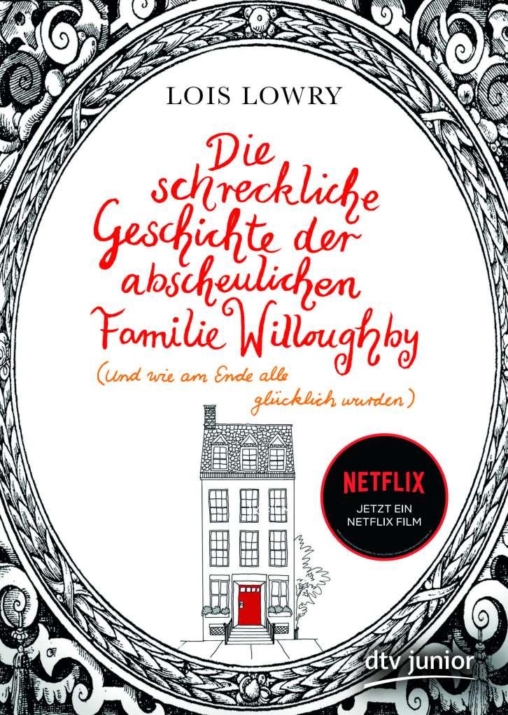 Lois Lowry - Die schreckliche Geschichte der abscheulichen Familie Willoughby (und wie am Ende alle glücklich wurden)