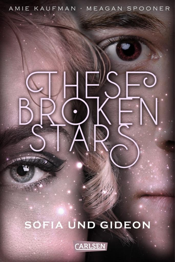 Amie Kaufman, Meagan Spooner - These Broken Stars 3: Sofia und Gideon