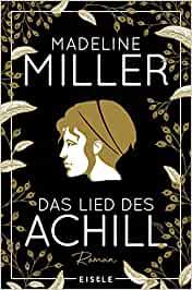 Das Lied des Achill von Madeline Miller aus dem Eisele Verlag
