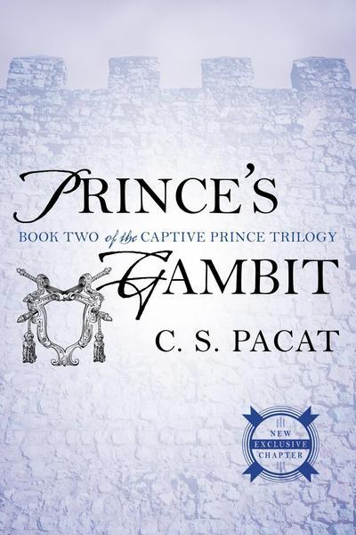 C. S. Pacat - Prince's Gambit (The Captive Prince 02)