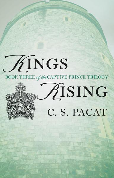 C. S. Pacat - Kings Rising (The Captive Prince 03)
