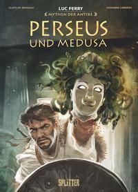 Graphic Novel: Mythen der Antike - Perseus und Medusa (Luc Ferry)