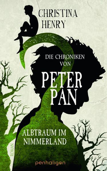 Christina Henry - Die Chroniken von Peter Pan: Albtraum im Nimmerland