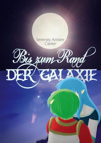 Serenity Amber Carter - Bis zum Rand der Galaxie